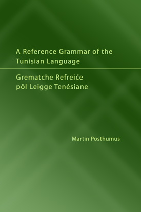 A Reference Grammar of the Tunisian Language